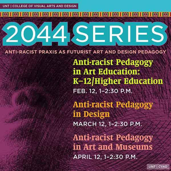 2044 Series: Anti-racist Praxis as Futurist Art and Design Pedagogy