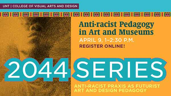 2044 Series: Anti-racist Pedagogy in Art and Museums