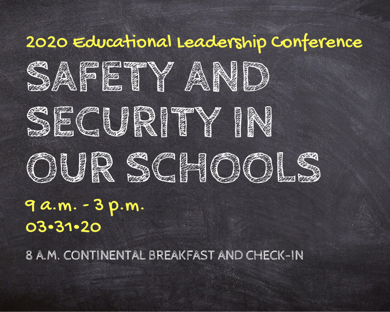2020 Educational Leadership Conference: Safety and Security in Our School
